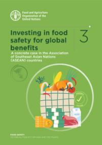 Investing in food safety for global benefits – A concrete case in the Association of Southeast Asian Nations (ASEAN) countries