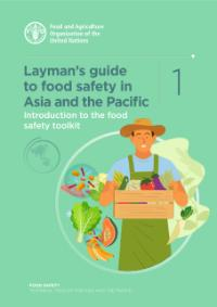 Layman's guide to food safety in Asia and the Pacific - Introduction to the food safety toolkit