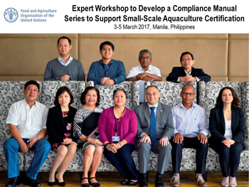 FAO Expert Workshop to Develop a Compliance Manual Series to Support Small-Scale Aquaculture Certification, 3-5 March 2017, Manila, Philippines 1