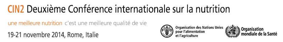 Deuxième Conférence internationale sur la nutrition (CIN2), 19-21 novembre 2014