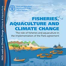 Fisheries, Aquaculture and Climate Change: The role of fisheries and aquaculture in the implementation of the Paris agreement