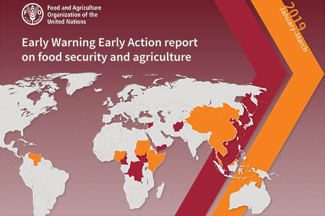 Early Warning Early Action report on food security and agriculture January – March 2019