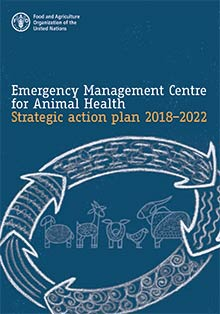 Emergency Management Centre for Animal Health - Strategic action plan 2018–2022