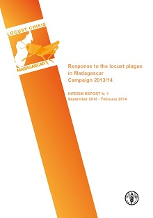 Response to the locust plague in Madagascar: Interim report for campaign No.1 (September 2013 - February 2014)