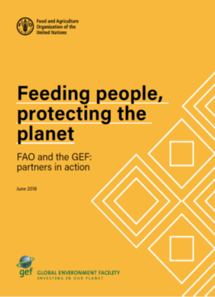 Feeding people, protecting the planet - FAO and the GEF