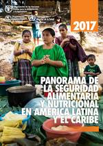 Panorama of Food and Nutritional Security in Latin America and the Caribbean 2017