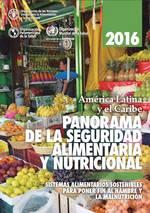 Panorama de la Seguridad Alimentaria y Nutricional en América Latina y el Caribe 2016