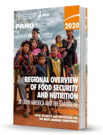 Regional Overview of Food Security and Nutrition in Latin America and the Caribbean 2020