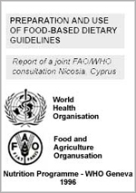 Preparation and use of food-based dietary guidelines - Report of a joint FAO/WHO consultation Nicosia, Cyprus